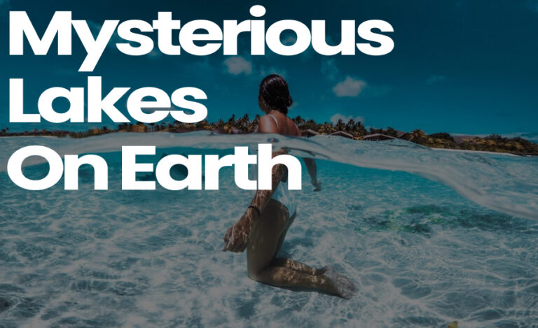5 Strange And Mysterious Lakes On Earth