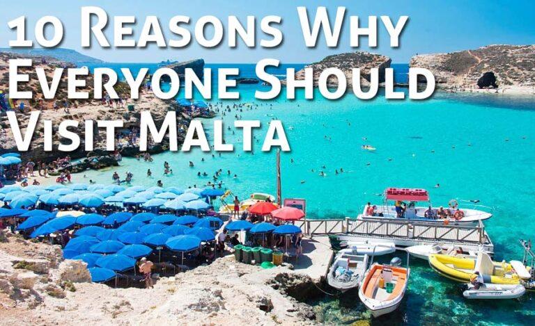 Top 10 Reasons Why Everyone Should Visit Malta