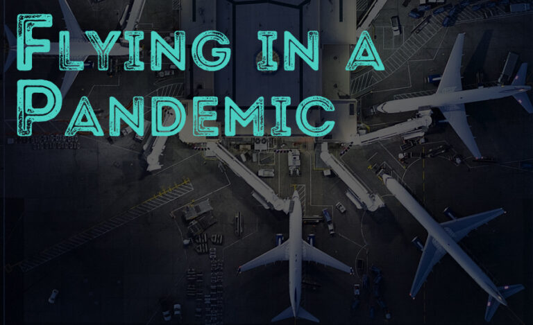Flying in a Pandemic: 10 Reasons Will Change the Airline Industry